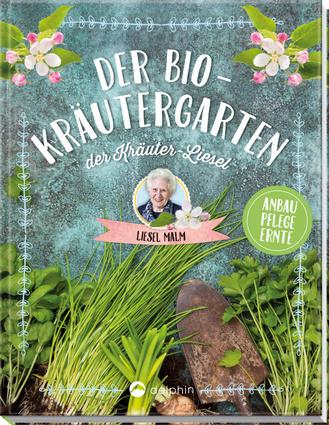 """Cover des Buches """"Der Bio-Kräutergarten der Kräuter-Liesel"""""""